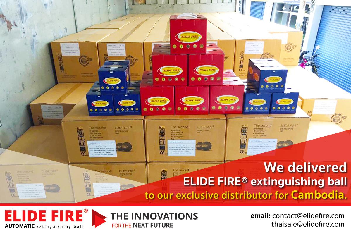 """""""ประเทศเพื่อนบ้านเราก็มีวางจำหน่ายแล้ว"""" ส่งมอบสินค้าลูกบอลดับเพลิง ELIDE FIRE® extinguisher ball ให้ตัวแทนจำหน่ายประเทศกัมพูชาเรียบร้อยแล้ว."""